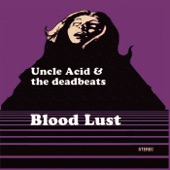 Uncle Acid & The Deadbeats - I'll Cut You Down
