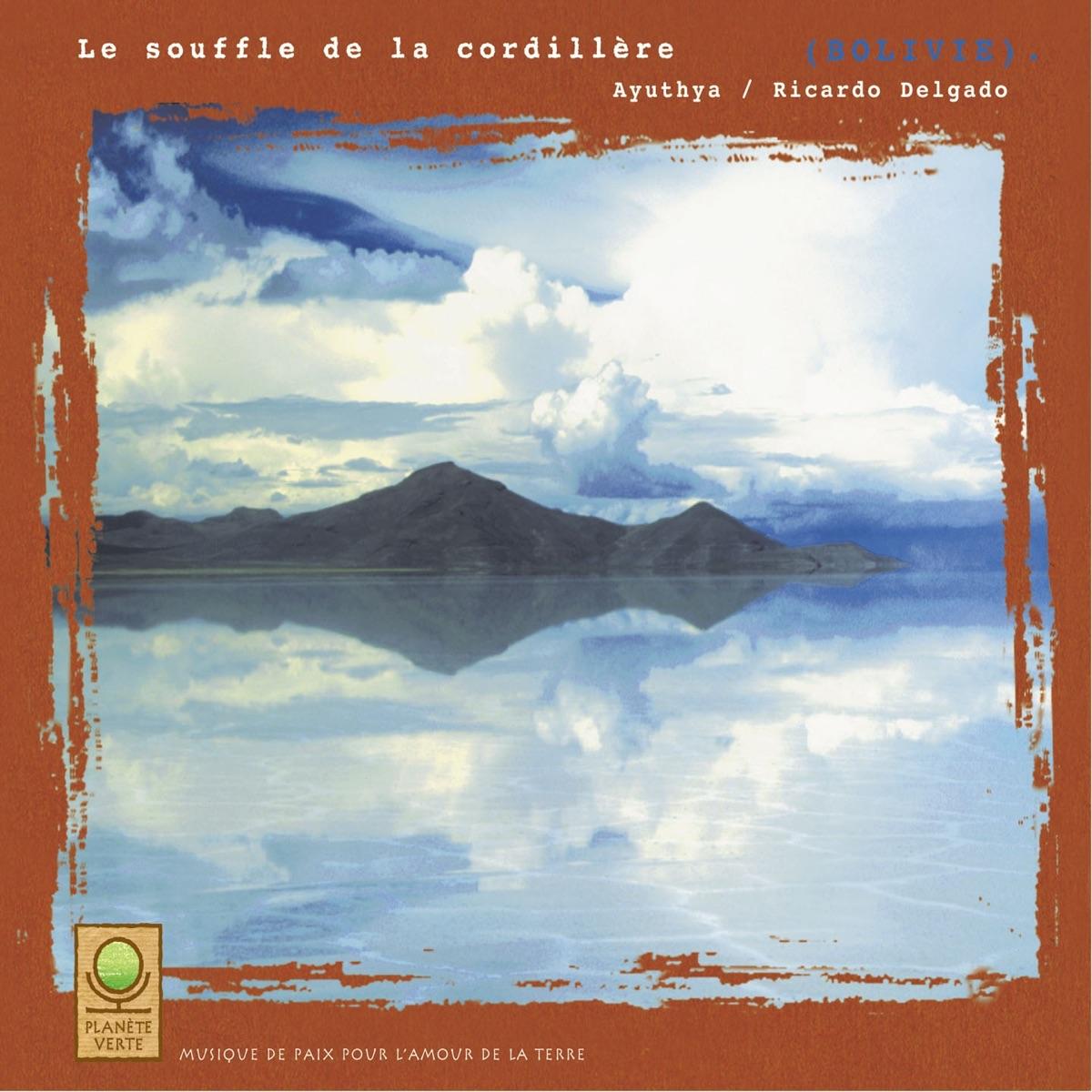 Planète verte Le souffle de la Cordillère Bolivie Ayuthya  Ricardo Delgado CD cover