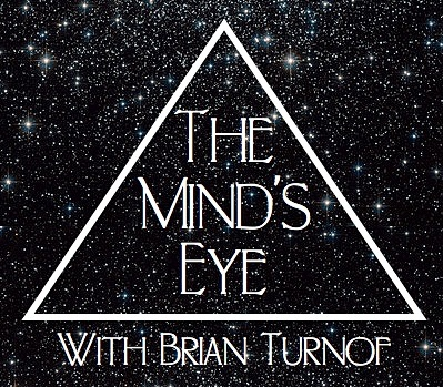 The Minds Eye Show By Mindseyeshowgmail Brian Turnof On
