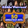 50 Greatest Hits Abida Parveen