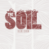 The Soil - The Soil
