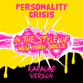 Personality Crisis (In the Style of New York Dolls) [Karaoke Version]