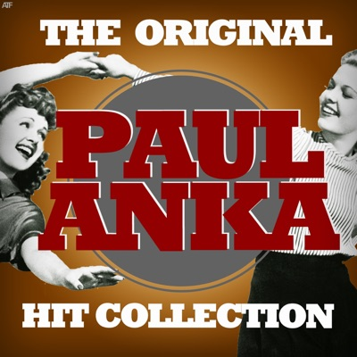 The Original Paul Anka Hit Collection - Paul Anka