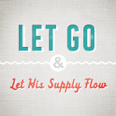 Let Go and Let His Supply Flow