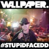 #STUPiDFACEDD - Single