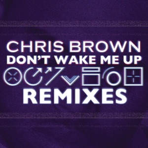 Don't Wake Me Up (Remixes) - EP Mp3 Download