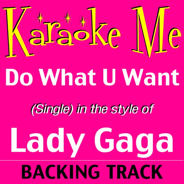 Do What U Want (in the style of) Lady Gaga - Single [Backing Tracks] - Single
