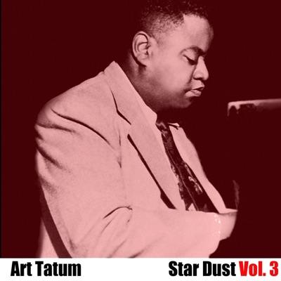 Star Dust, Vol. 3 - Art Tatum