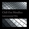 Chill Out Metallica: Instrumental Hits, Studio All-Stars