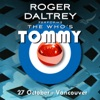 Roger Daltrey Performs The Who's Tommy (27 October 2011 Vancouver, BC) [Live], Roger Daltrey