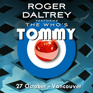 Roger Daltrey Performs The Who's Tommy (27 October 2011 Vancouver, BC) [Live] Mp3 Download