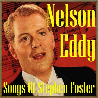 Songs of Stephen Foster - Nelson Eddy
