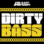 Dirty Bass - Far East Movement - Far East Movement