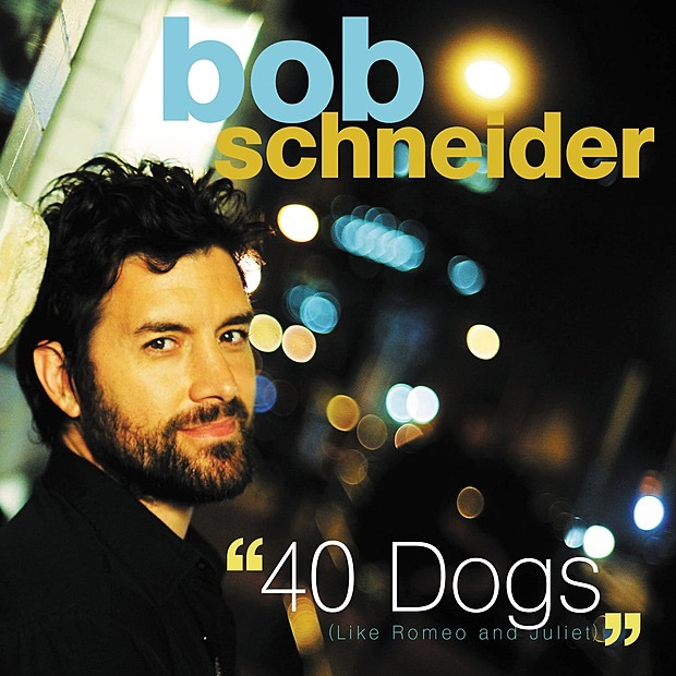 40 Dogs Like Romeo and Juliet - Single Bob Schneider CD cover