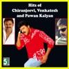 Hits of Chiranjeevi, Venkatesh and Pawan Kalyan
