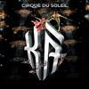 Ka', Cirque du Soleil