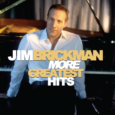 More Greatest Hits - Jim Brickman