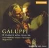 Galuppi: Il Mondo Alla Roversa (The World Turned Topsy-Turvey), Diego Fasolis, I Barocchisti & Marinella Pennicchi