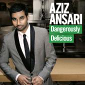 Dangerously Delicious-Aziz Ansari
