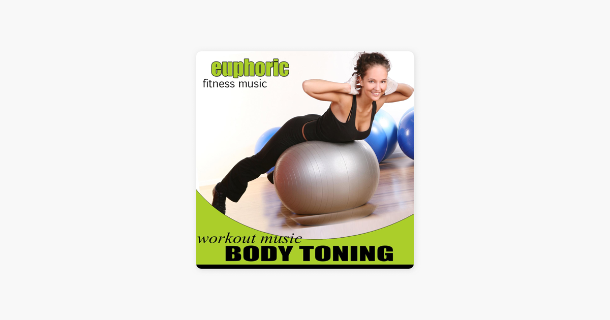‎Body Toning Workout Music by Euphoric Fitness Music