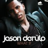 What If - Single, Jason Derulo