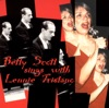 I'll Close My Eyes - Betty Scott & Lennie Tristano