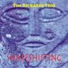 Shapeshifting, Tim Richards Trio