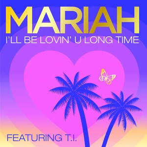 I'll Be Lovin' U Long Time (feat. T.I.) - Single Mp3 Download