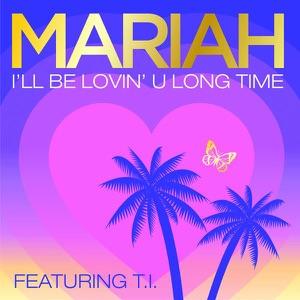 I'll Be Lovin' U Long Time (feat. T.I.) - Single Mp3 Download