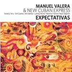 Manuel Valera & New Cuban Express - La Gloria Eres Tu