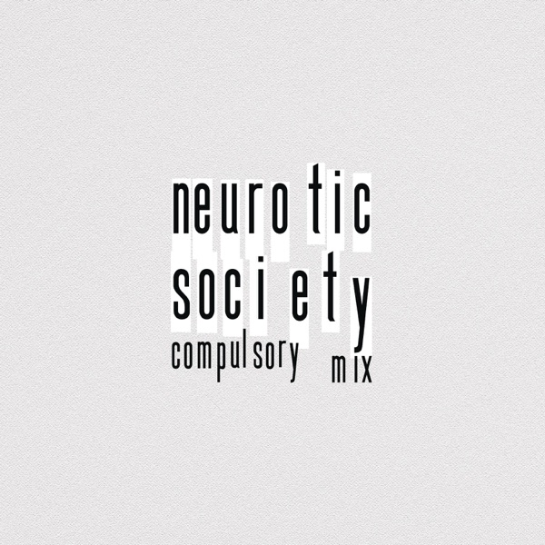 Neurotic Society (Compulsory Mix) - Single