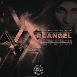 Arcangel me prefieres a mi mp3 download.