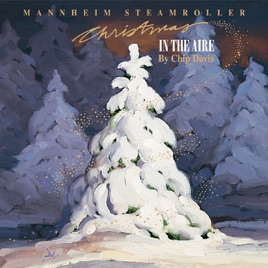 Christmas In the Aire by Mannheim Steamroller on Apple Music