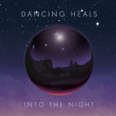 Dancing Heals - All The Time We Have Is Never Time Enough