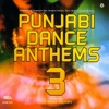 Punjabi Dance Anthems, Vol. 3