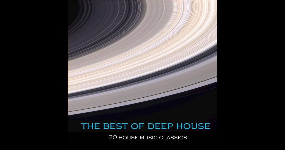 The best of deep house 30 house music classics by various for Best deep house music
