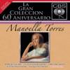 La Gran Coleccion del 60 Aniversario CBS: Manoella Torres, Manoella Torres