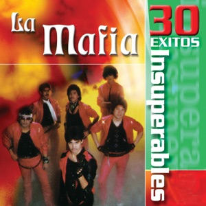 La Mafia: 30 Éxitos Insuperables Mp3 Download