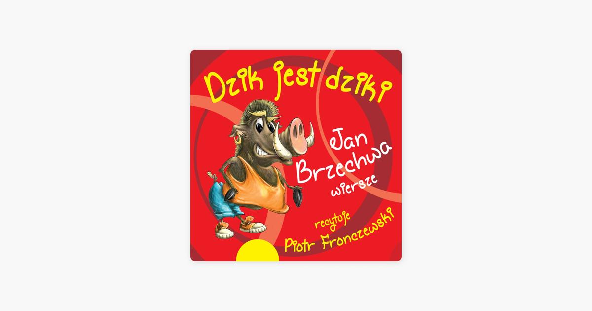 Jan Brzechwa Dzik Jest Dziki I Inne Wiersze De Piotr Fronczewski
