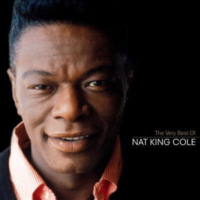 The Very Best of Nat King Cole (Remastered) - Nat King Cole album