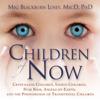 Meg Blackburn Losey, PhD - The Children of Now: Crystalline Children, Indigo Children, Star Kids, Angels on Earth, And the Phenomenon of Transitional Children (Unabridged) artwork
