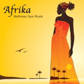 Wellness Spa Musik Afrika: Entspannung und Harmonie, Africanische Musik Klangkulissen & New Age Meditationsmusik