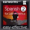 Earworms Learning - Spanish (Latin American), Volume 2 (Unabridged)  artwork