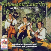The Kahauanu Lake Trio - He Mana`o Ko`u Ia `Oe