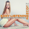 Easy Listening Lounge, Vol. 2 (Smooth Chill Out Essentials for Perfect Relaxation) - Various Artists