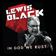 In God We Rust - Lewis Black - Lewis Black