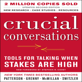 Crucial Conversations: Tools for Talking When Stakes Are High, Second Edition (Unabridged) - Kerry Patterson MP3 Download
