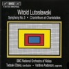 Lutoslawski: Symphony No. 3 - Chantefleurs Et Chantefables, Tadaaki Otaka, The BBC National Orchestra of Wales & Valdine Anderson