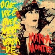O Que Você Quer Saber de Verdade - Marisa Monte - Marisa Monte