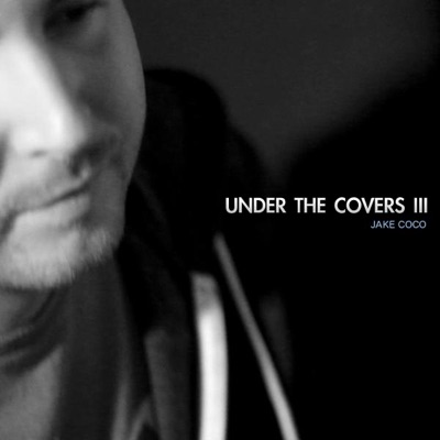 Under the Covers, Vol. 3 - Jake Coco